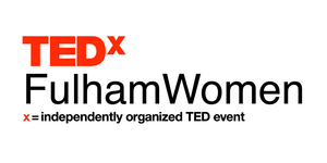 TedX Women Fulham| Sunday 29th October